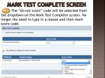 mark test complete screen