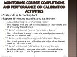 monitoring course completions and performance on calibration activities