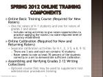 spring 2012 online training components
