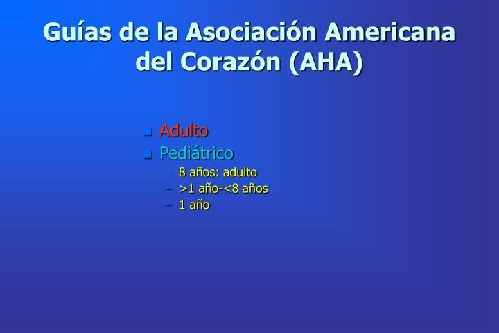 Guías de la Asociación Americana del Corazón (AHA)