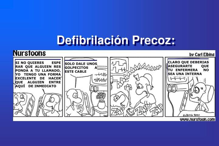Defibrilación Precoz: