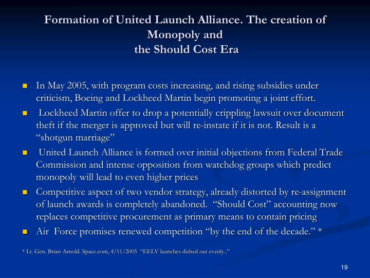 Formation of United Launch Alliance. The creation of Monopoly and