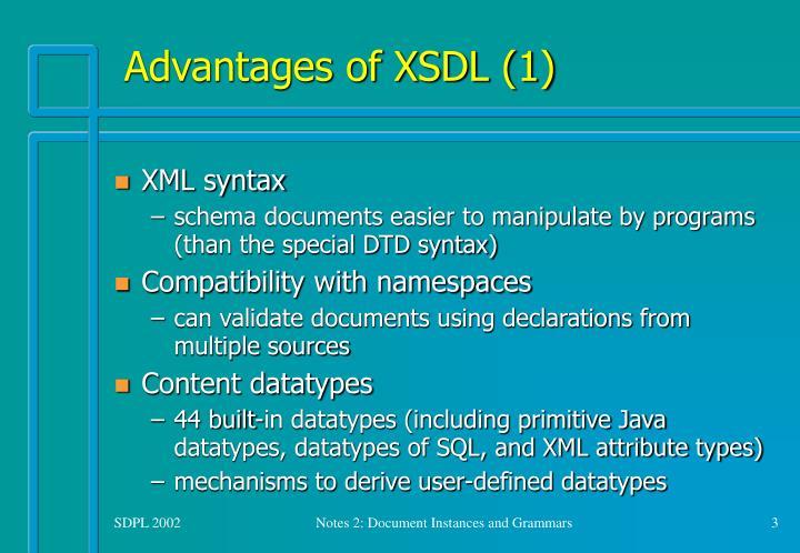 Advantages of XSDL (1)