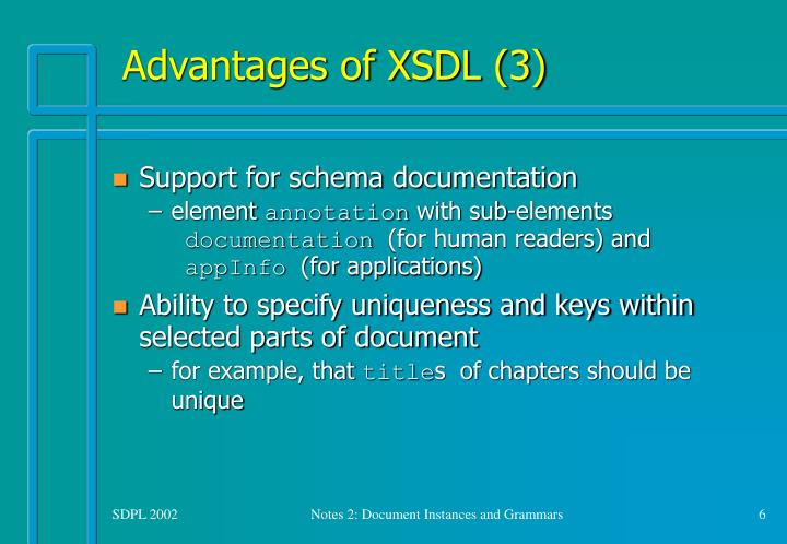 Advantages of XSDL (3)