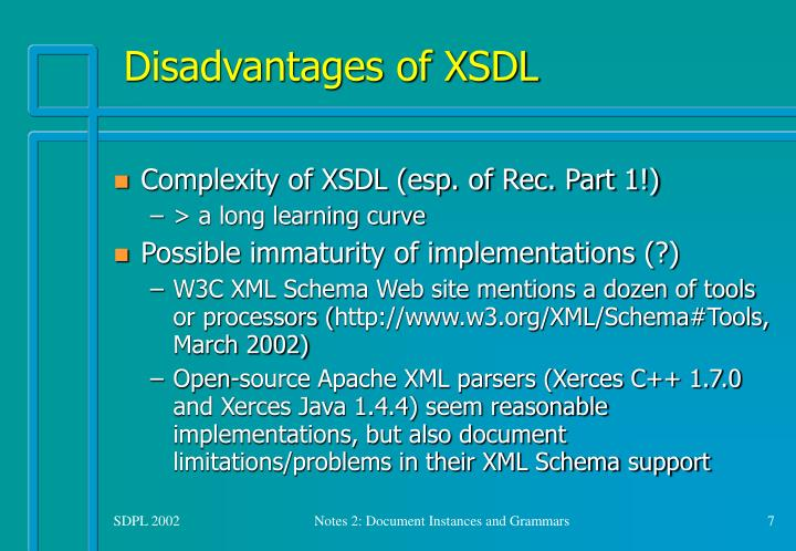 Disadvantages of XSDL