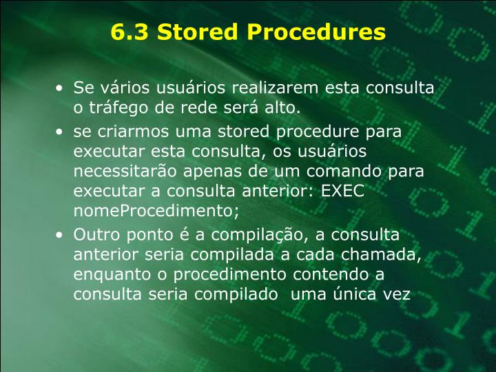 6.3 Stored Procedures
