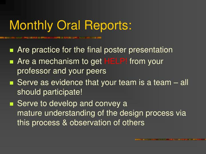 Monthly Oral Reports:
