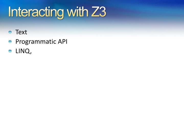 Interacting with Z3