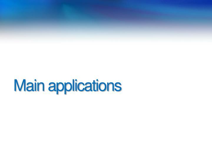 Main applications