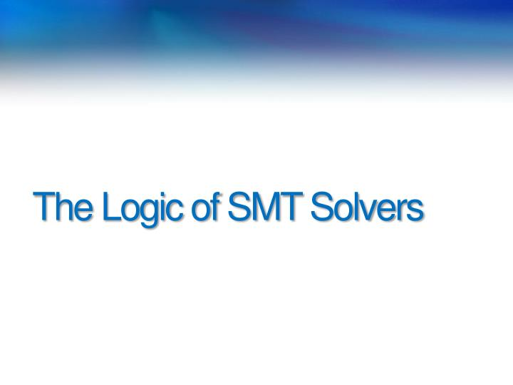 The Logic of SMT Solvers