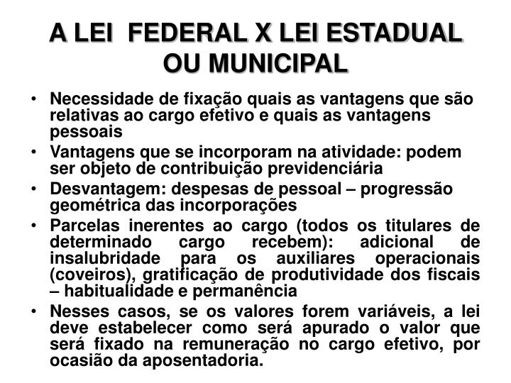 A LEI  FEDERAL X LEI ESTADUAL OU MUNICIPAL