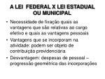 a lei federal x lei estadual ou municipal1
