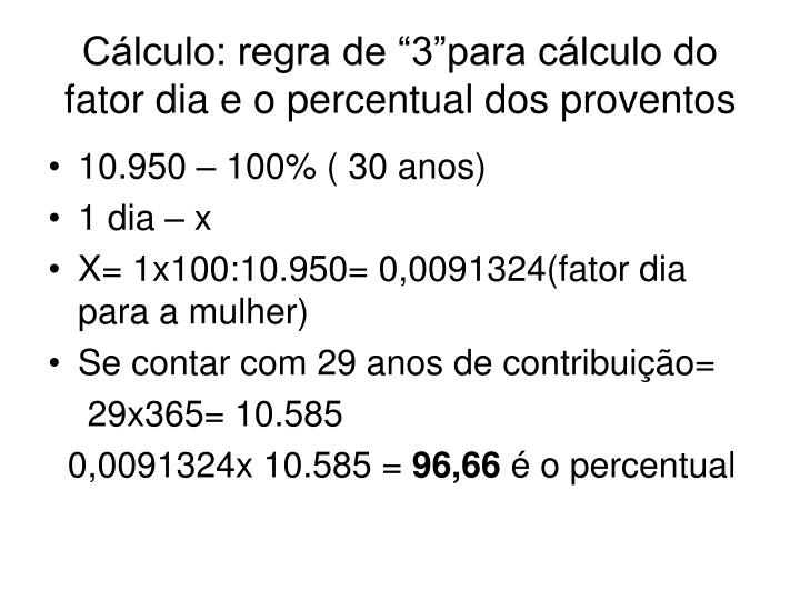 """Cálculo: regra de """"3""""para cálculo do fator dia e o percentual dos proventos"""