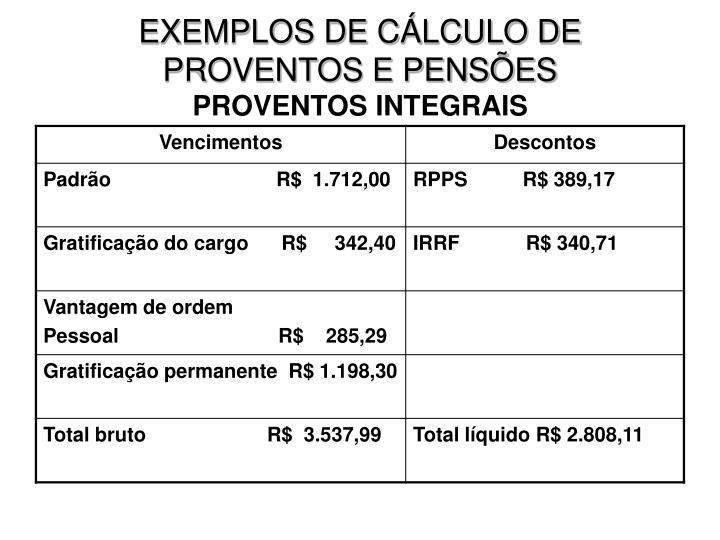 EXEMPLOS DE CÁLCULO DE PROVENTOS E PENSÕES