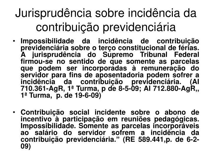 Jurisprudência sobre incidência da contribuição previdenciária