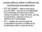 jurisprud ncia sobre incid ncia da contribui o previdenci ria1