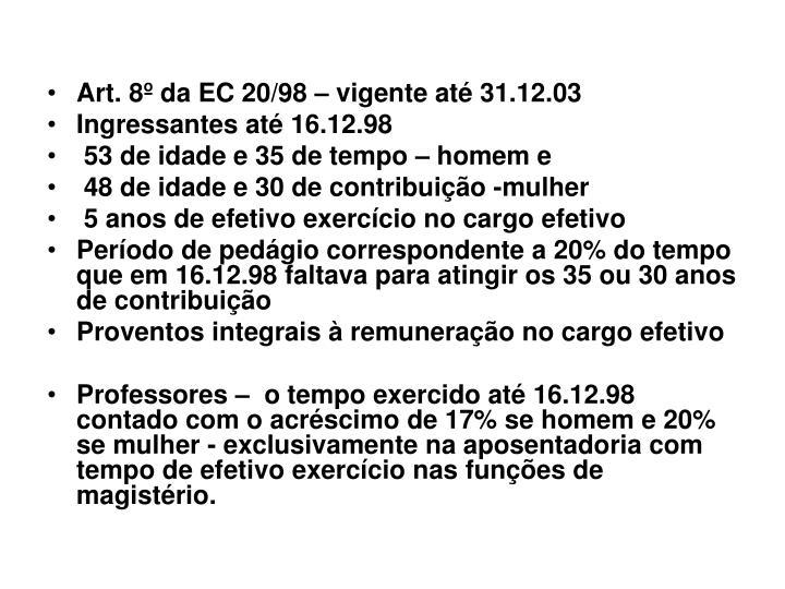 Art. 8º da EC 20/98 – vigente até 31.12.03