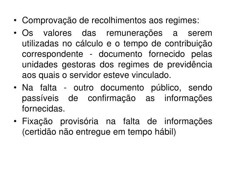 Comprovação de recolhimentos aos regimes: