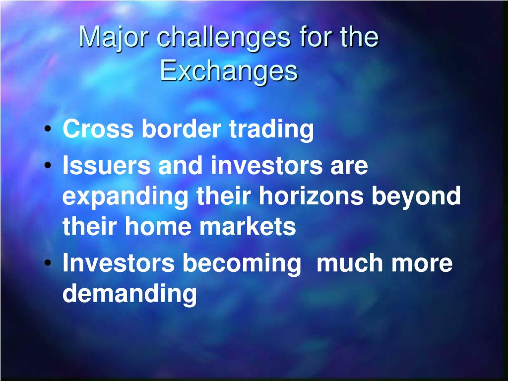 Major challenges for the Exchanges