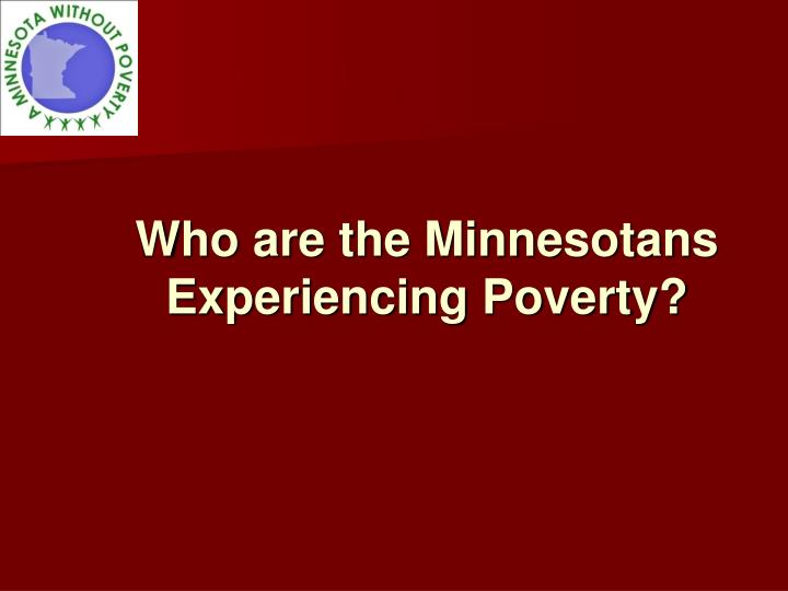 Who are the Minnesotans Experiencing Poverty?