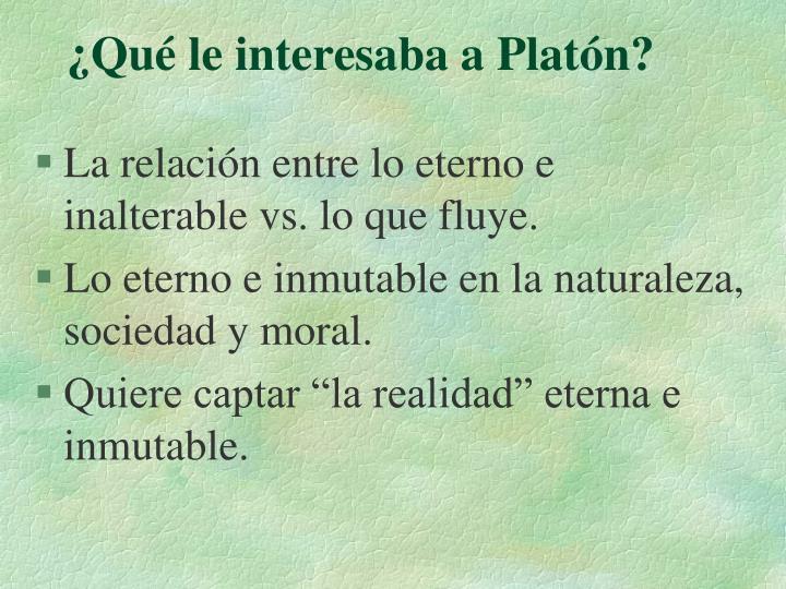 ¿Qué le interesaba a Platón?