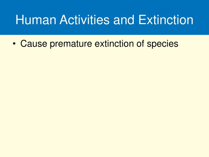 Human Activities and Extinction