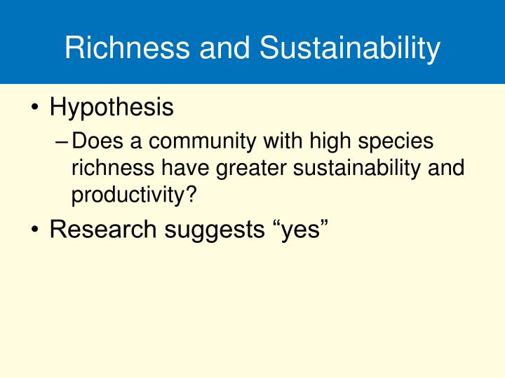 Richness and Sustainability