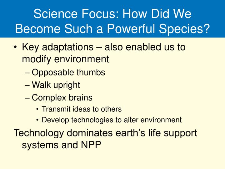 Science Focus: How Did We Become Such a Powerful Species?