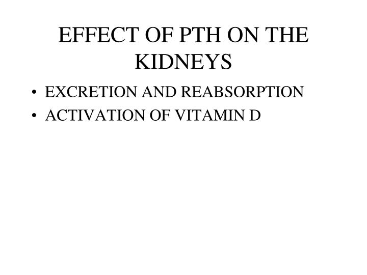 EFFECT OF PTH ON THE KIDNEYS