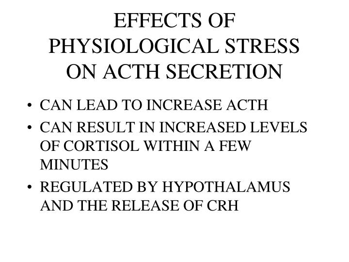 EFFECTS OF PHYSIOLOGICAL STRESS