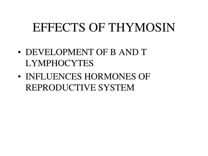 EFFECTS OF THYMOSIN