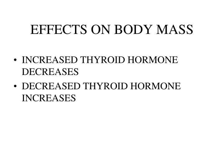 EFFECTS ON BODY MASS