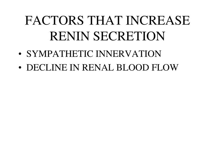 FACTORS THAT INCREASE RENIN SECRETION