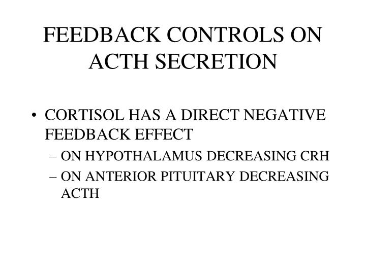 FEEDBACK CONTROLS ON ACTH SECRETION