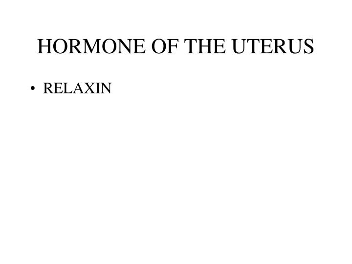 HORMONE OF THE UTERUS