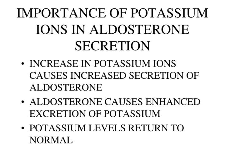 IMPORTANCE OF POTASSIUM IONS IN ALDOSTERONE SECRETION