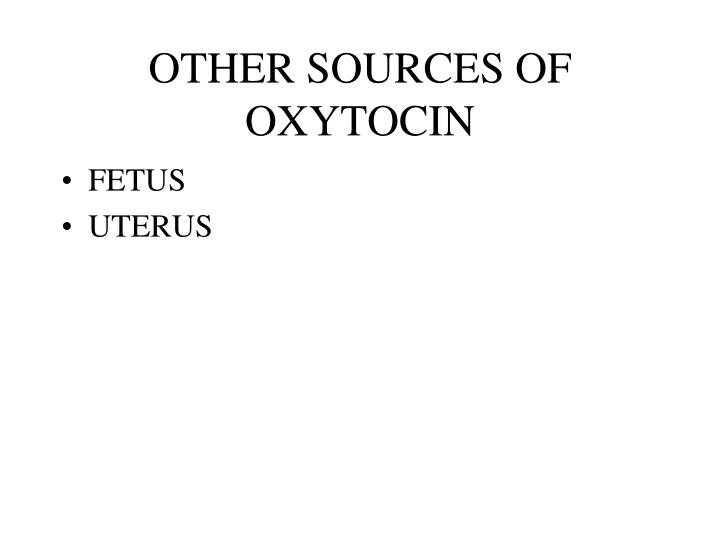 OTHER SOURCES OF OXYTOCIN