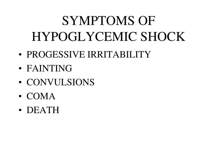 SYMPTOMS OF HYPOGLYCEMIC SHOCK