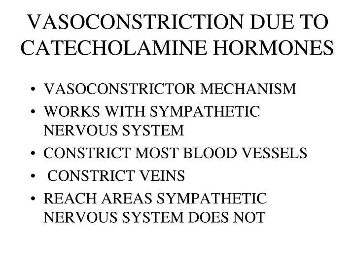 VASOCONSTRICTION DUE TO CATECHOLAMINE HORMONES