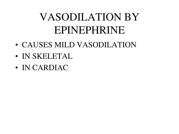 VASODILATION BY EPINEPHRINE