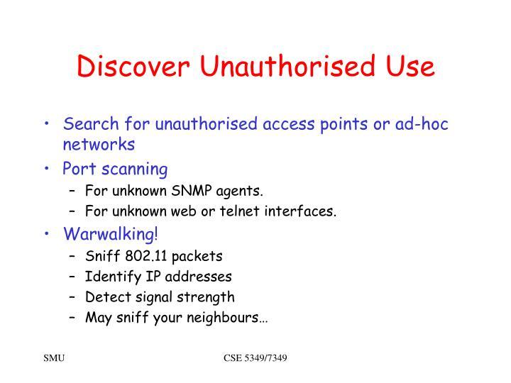 Discover Unauthorised Use