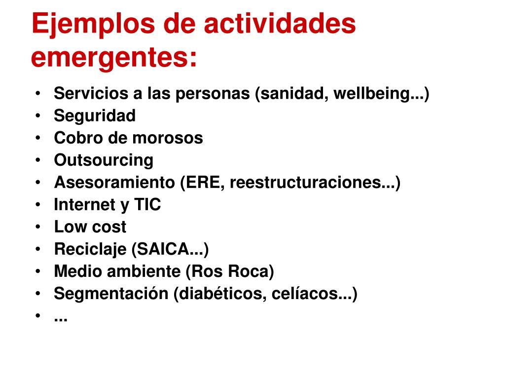 Ejemplos de actividades emergentes: