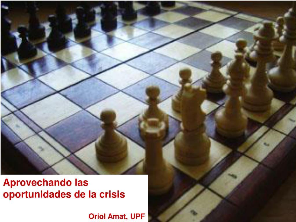 Aprovechando las oportunidades de la crisis