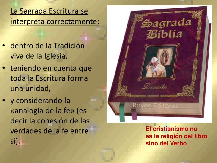 La Sagrada Escritura se interpreta correctamente:
