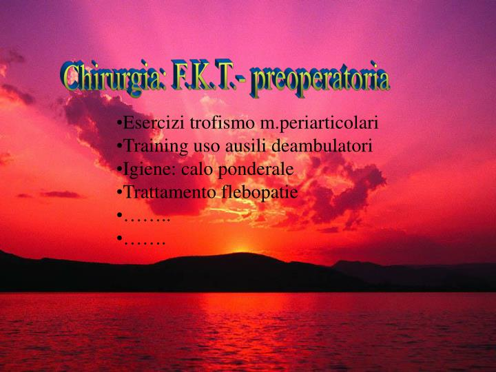Chirurgia: F.K.T.- preoperatoria