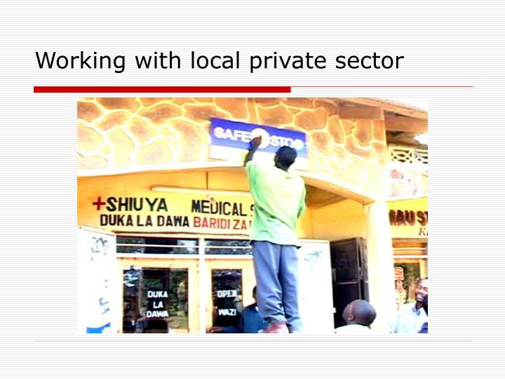 Working with local private sector