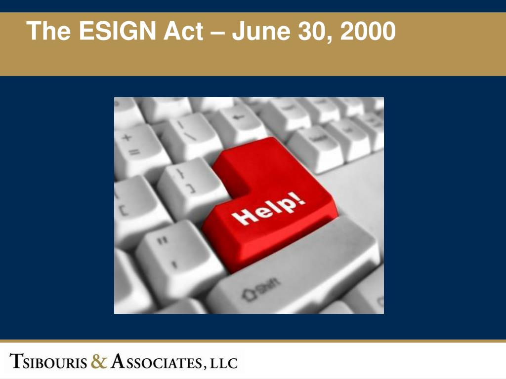 The ESIGN Act – June 30, 2000