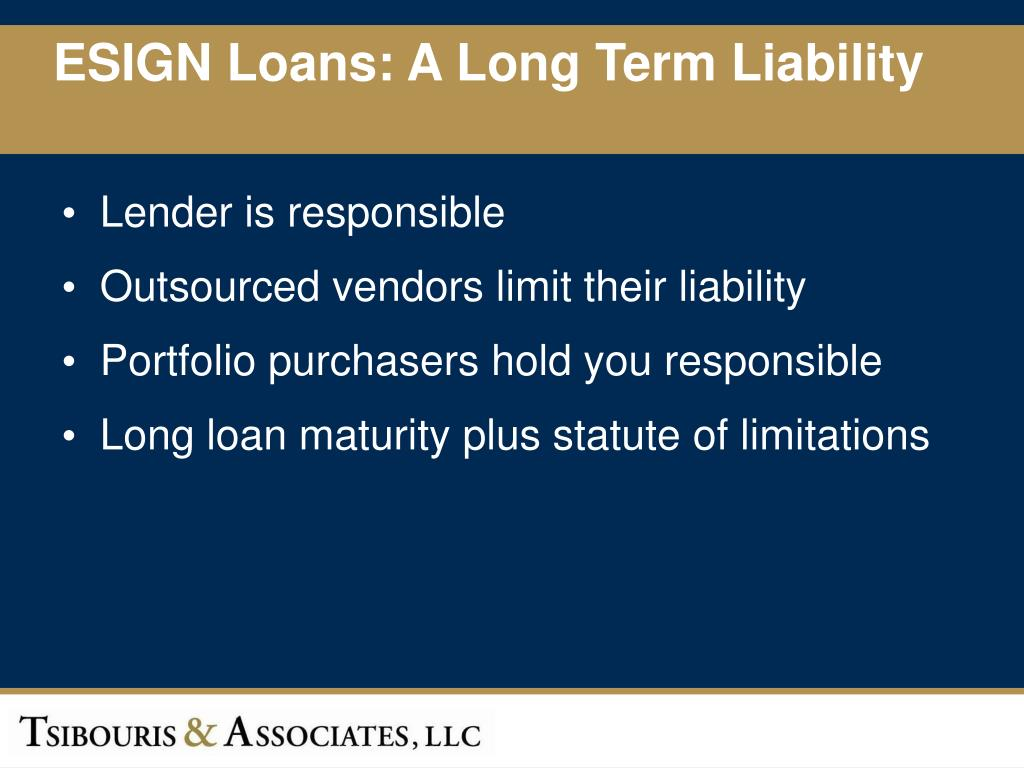 ESIGN Loans: A Long Term Liability