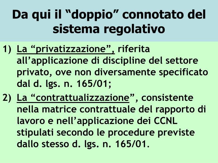 """Da qui il """"doppio"""" connotato del sistema regolativo"""
