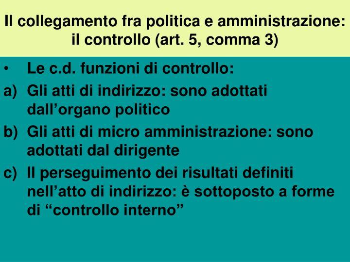 Il collegamento fra politica e amministrazione: il controllo (art. 5, comma 3)
